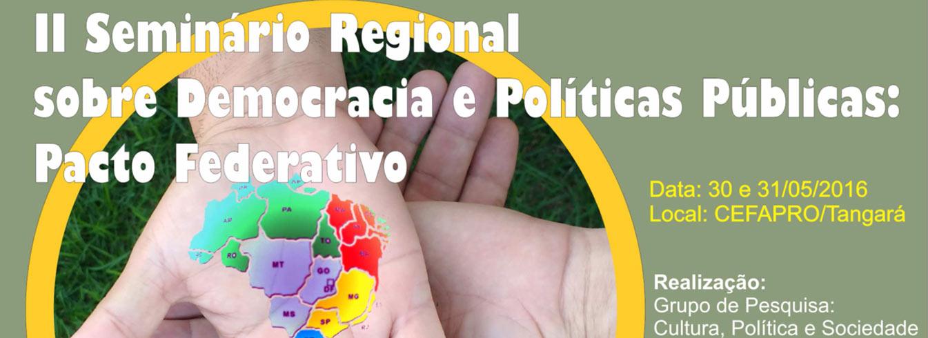II Seminário Regional sobre Democracia e Políticas Públicas: Pacto Federativo